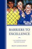 Barriers to Excellence: The Changes Needed for Our Schools (Paperback)