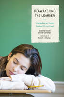 Re-Awakening the Learner: Creating Learner-Centric, Standards-Driven Schools (Paperback)