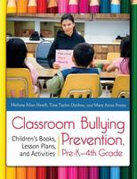 Classroom Bullying Prevention, Pre-K-4th Grade: Children's Books, Lesson Plans, and Activities (Paperback)