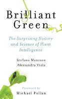 Brilliant Green: The Surprising History and Science of Plant Intelligence (Paperback)