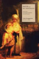 David and His Theologian: Literary, Social, and Theological Investigations of the Early Monarchy (Paperback)
