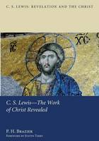 C.S. Lewis--the Work of Christ Revealed (Paperback)