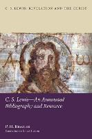 C.S. Lewis: An Annotated Bibliography and Resource (Paperback)