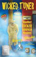 Wicked Tuner: Another Tucker Norman Mystery (Paperback)