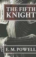 The Fifth Knight - Fifth Knight 1 (Paperback)