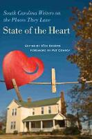 State of the Heart: South Carolina Writers on the Places They Love (Hardback)