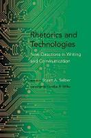 Rhetorics and Technologies: New Directions in Writing and Communication - Studies in Rhetoric/Communication (Paperback)