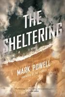 The Sheltering: A Novel - Story River Books (Hardback)