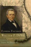 Florida Founder William P. DuVal: Frontier Bon Vivant (Hardback)