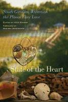 State of the Heart: South Carolina Writers on the Places They Love, Volume 2 (Paperback)