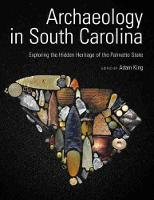 Archaeology in South Carolina: Exploring the Hidden Heritage of the Palmetto State (Hardback)
