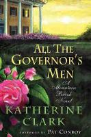 All the Governor's Men: A Mountain Brook Novel - Story River Books (Hardback)