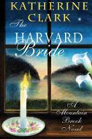 The Harvard Bride: A Mountain Brook Novel - Story River Books (Hardback)