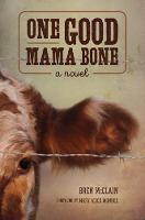 One Good Mama Bone: A Novel - Story River Books (Hardback)