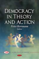 Democracy in Theory & Action (Hardback)