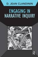 Engaging in Narrative Inquiry - Developing Qualitative Inquiry (Hardback)