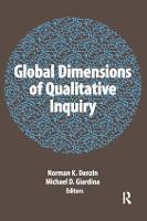 Global Dimensions of Qualitative Inquiry - International Congress of Qualitative Inquiry Series (Paperback)