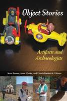 Object Stories: Artifacts and Archaeologists (Hardback)