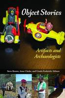 Object Stories: Artifacts and Archaeologists (Paperback)