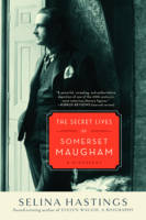 The Secret Lives of Somerset Maugham: A Biography (Paperback)