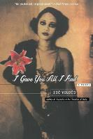 I Gave You All I Had: A Novel (Paperback)