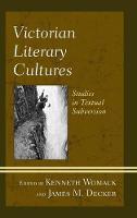 Victorian Literary Cultures: Studies in Textual Subversion (Hardback)