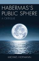 Habermas's Public Sphere: A Critique (Hardback)