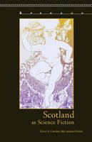 Scotland as Science Fiction - Apercus: Histories Texts Cultures (Hardback)