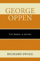 George Oppen: The Words in Action (Paperback)