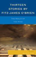 Thirteen Stories by Fitz-James O'Brien: The Realm of the Mind (Hardback)