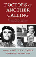 Doctors of Another Calling: Physicians Who Are Known Best in Fields Other than Medicine (Hardback)