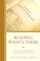Reading What's There: Essays on Shakespeare in Honor of Stephen Booth (Hardback)