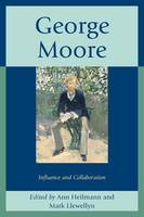 George Moore: Influence and Collaboration (Paperback)
