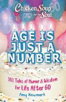 Chicken Soup for the Soul: Age Is Just a Number: 101 Stories of Humor & Wisdom for Life After 60 (Paperback)