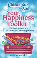 Chicken Soup for the Soul: Your Happiness Toolkit: 101 Stories about the 7 Life Tools for True Happiness (Paperback)