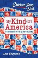 Chicken Soup for the Soul: My Kind (of) America: 101 Stories about the True Spirit of Our Country - Chicken Soup for the Soul (Paperback)