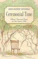 Ceremonial Time - Fifteen Thousand Years on One Square Mile (Paperback)