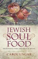 Jewish Soul Food - Traditional Fare and What It Means (Paperback)