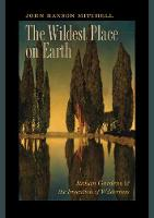 The Wildest Place on Earth - Italian Gardens and the Invention of Wilderness (Paperback)