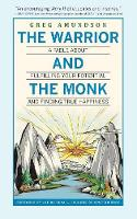The Warrior and the Monk: A Fable about Fulfilling Your Potential and Finding True Happiness (Paperback)