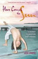 Here Comes the Sun: A Journey to Adoption in 8 Chakras (Paperback)