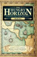 The Hungry Horizon - Pirates of the Pacific 1 (Paperback)