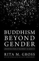 Buddhism beyond Gender: Liberation from Attachment to Identity (Paperback)