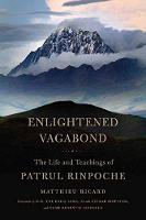 Enlightened Vagabond: The Life and Teachings of Patrul Rinpoche (Paperback)