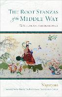The Root Stanzas of the Middle Way: The Mulamadhyamakakarika (Hardback)