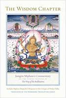 The Wisdom Chapter: Jamgoen Mipham's Commentary on the Ninth Chapter of The Way of the Bodhisattva (Hardback)