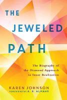 The Jeweled Path: The Biography of the Diamond Approach to Inner Realization (Paperback)