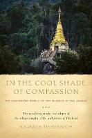 In the Cool Shade of Compassion: The Enchanted World of the Buddha in the Jungle (Paperback)