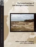 The Geoarchaeology of Lake Michigan Coastal Dunes (Paperback)