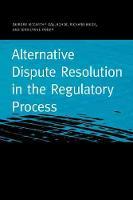 Alternative Dispute Resolution in the Regulatory Process - Public Utility Regulation (Paperback)